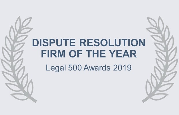 Dispute Resolution Firm of the Year Legal 500 Awards 2019